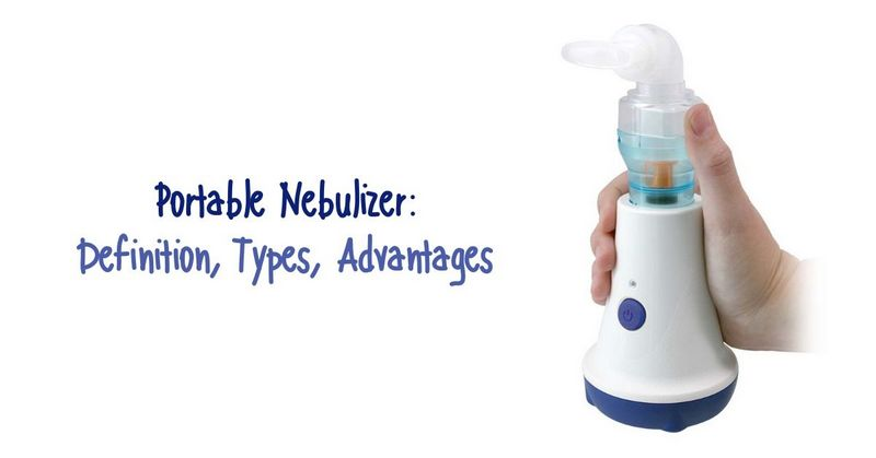 Portable Nebulizer_ Definition, Types, Advantages